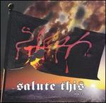 Salute This, Vol. 1