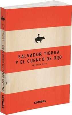 Salvador Tierra y El Cuenco de Oro - Geis, Patricia
