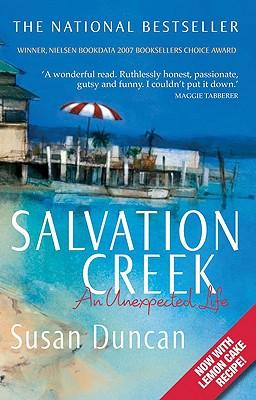 Salvation Creek: An Unexpected Life - Duncan, Susan
