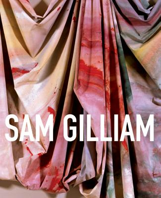 Sam Gilliam: A Retrospective - Binstock, Jonathan P, and Hopps, Walter (Foreword by), and Serwer, Jacquelyn D (Foreword by)