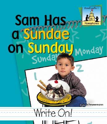 Sam Had a Sundae on Sunday - Scheunemann, Pam