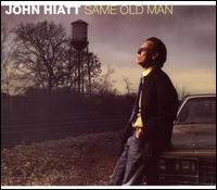 Same Old Man [Deluxe] - John Hiatt