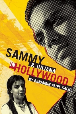 Sammy & Juliana in Hollywood - Saenz, Benjamin Alire