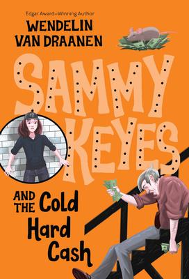 Sammy Keyes and the Cold Hard Cash - Van Draanen, Wendelin