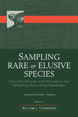Sampling Rare or Elusive Species: Concepts, Designs, and Techniques for Estimating Population Parameters - Thompson, William, Sir (Editor)