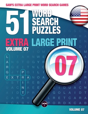 Sam's Extra Large-Print Word Search Games: 51 Word Search Puzzles, Volume 7: Brain-stimulating puzzle activities for many hours of entertainment - Mark, Sam, and Lassal (Cover design by)