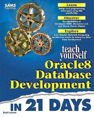 Sams Teach Yourself Database Development with Oracle in 21 Days - Lockman, David