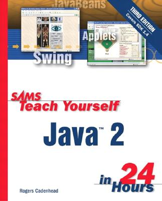 Sams Teach Yourself Java 2 in 24 Hours - Cadenhead, Rogers
