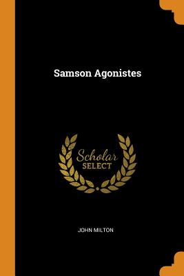 Samson Agonistes - Milton, John