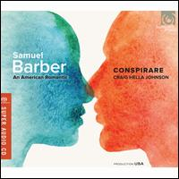 Samuel Barber: An American Romantic - Adah Toland Jones (flute); Brian Shaw (trumpet); Bruce Williams (viola); David Farwig (baritone); Derek Chester (tenor);...