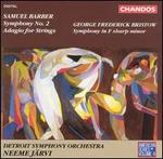 Samuel Barber: Symphony No. 2; Adagio for Strings; George Frederick Bristow: Symphony in F sharp minor