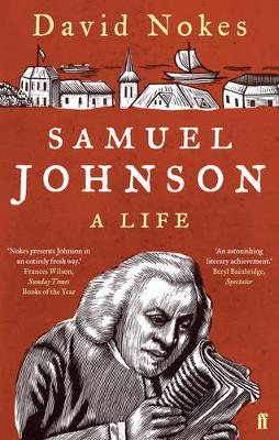 Samuel Johnson: A Life - Nokes, David