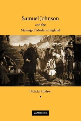 Samuel Johnson and the Making of Modern England - Hudson, Nicholas