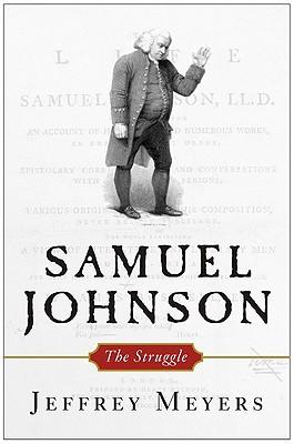 Samuel Johnson: The Struggle - Meyers, Jeffrey