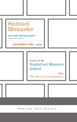 Samuel Menashe: New and Selected Poems - Menashe, Samuel, and Ricks, Christopher (Editor)