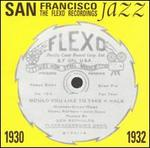 San Francisco Jazz 1930-1932: The Flexo Recordings