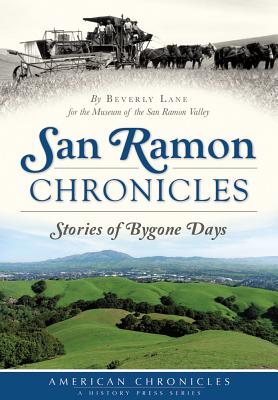 San Ramon Chronicles: Stories of Bygone Days - Lane, Beverly