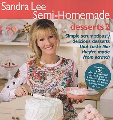 Sandra Lee Semi-Homemade Desserts 2 - Lee, Sandra, Msc