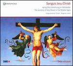 Sanguis Jesu Christi: The Worship of Holy Blood in the Middle Ages