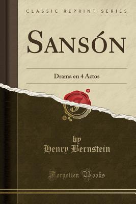 Sans?n: Drama En 4 Actos (Classic Reprint) - Bernstein, Henry