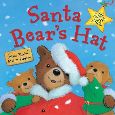 Santa Bear's Hat - Ritchie, Alison, and Edgson, Alison (Illustrator)