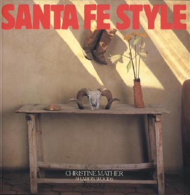 Santa Fe Style - Mather, Christine, and Woods, Sharon