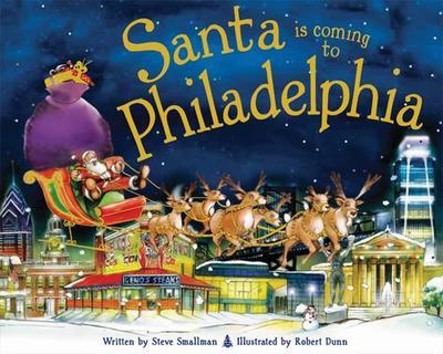 Santa Is Coming to Philadelphia - Smallman, Steve