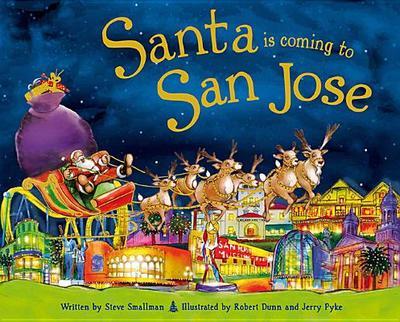 Santa Is Coming to San Jose - Smallman, Steve