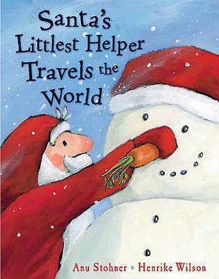 Santa's Littlest Helper Travels the World - Stohner, Anu