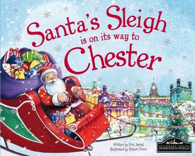 Santa's Sleigh is on its Way to Chester - James, Eric