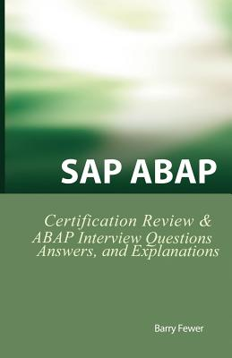 SAP ABAP Certification Review: SAP ABAP Interview Questions, Answers, and Explanations - Fewer, Barry