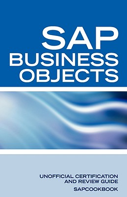 SAP Business Objects Interview Questions: Business Objects Certification Review - Sapcookbook