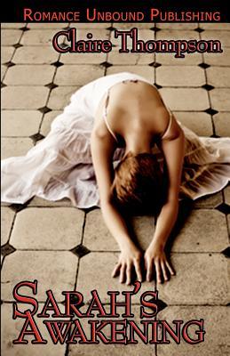 Sarah's Awakening - Thompson, Claire