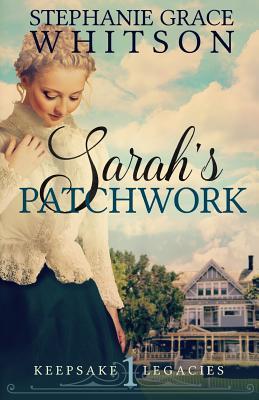 Sarah's Patchwork - Whitson, Stephanie Grace