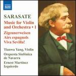 Sarasate: Music for Violin and Orchestra; Zigeunerweisen; Airs Espagnols; Viva Sevilla!