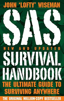 SAS Survival Handbook: The Ultimate Guide to Surviving Anywhere - Wiseman, John 'Lofty'