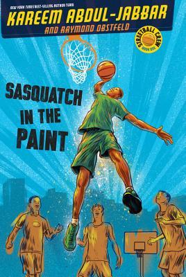Sasquatch in the Paint - Abdul-Jabbar, Kareem, and Obstfeld, Raymond