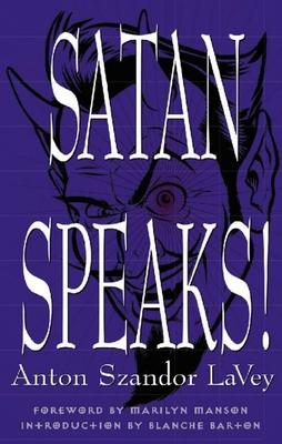 Satan Speaks! - Lavey, Anton Szandor