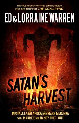 Satan's Harvest - Warren, Ed, and Warren, Lorraine, and Lasalandra, Michael