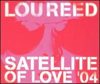 Satellite of Love 2004 - Lou Reed