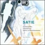 Satie: Gymnop�dies; Gnossiennes; Sports and Divertissements