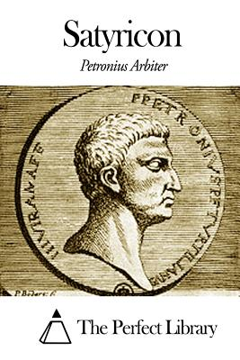 Satyricon - Petronius Arbiter, and The Perfect Library (Editor)