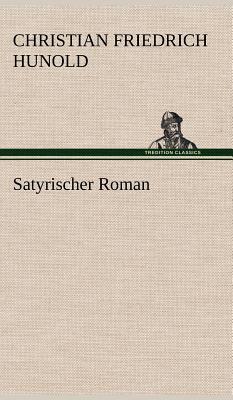 Satyrischer Roman - Hunold, Christian Friedrich