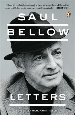 Saul Bellow: Letters - Bellow, Saul, and Taylor, Benjamin (Editor)