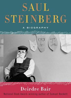 Saul Steinberg: A Biography - Bair, Deirdre