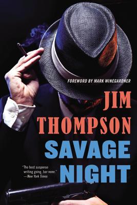 Savage Night - Thompson, Jim, and Winegardner, Mark (Foreword by)