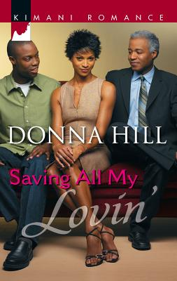 Saving All My Lovin' - Hill, Donna