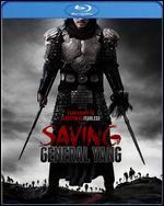 Saving General Yang [Blu-ray]