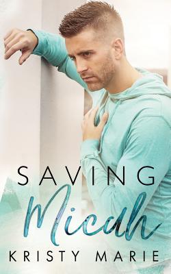 Saving Micah - Marie, Kristy