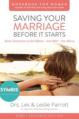 Saving Your Marriage Before It Starts Workbook for Women: Seven Questions to Ask Before---And After---You Marry - Parrott, Les And Leslie, Dr.